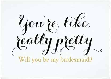 You're, like, really pretty. Will you be my bridesmaid? Card for your bridesmaids from zazzle.ca